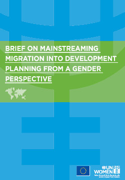 Brief on mainstreaming migration into development planning from a gender perspective