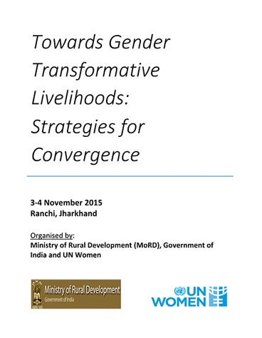 Towards Gender Transformative Livelihoods: Strategies for Convergence