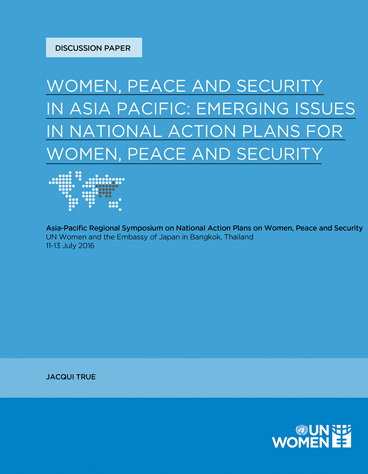 Women, Peace and Security in Asia-Pacific: Emerging issues in National Action Plans for Women, Peace and Security