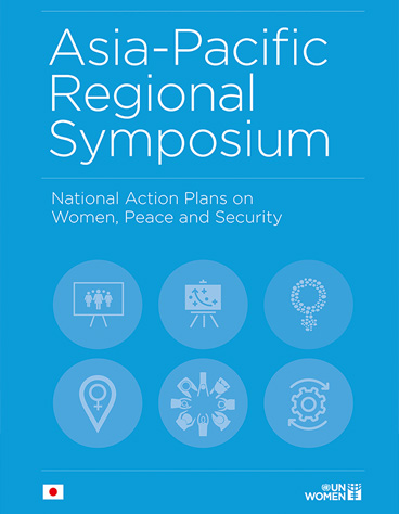 Report of the Asia-Pacific Symposium on National Action Plans on Women, Peace and Security