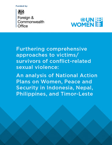 Furthering comprehensive approaches to victims/survivors of conflict-related sexual violence: An analysis of National Action Plans on Women, Peace and Security in Indonesia, Nepal, Philippines and Timor-Leste