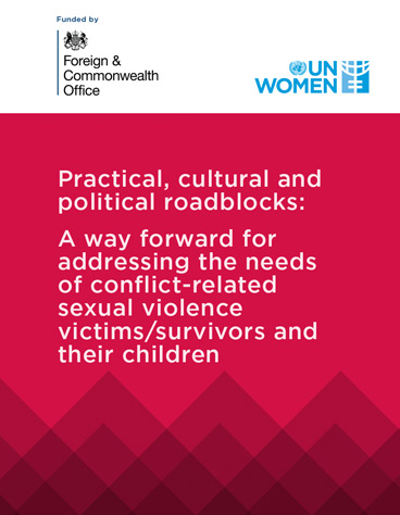 Practical, cultural and political roadblocks: A way forward for addressing the needs of conflict-related sexual violence victims/survivors and their children