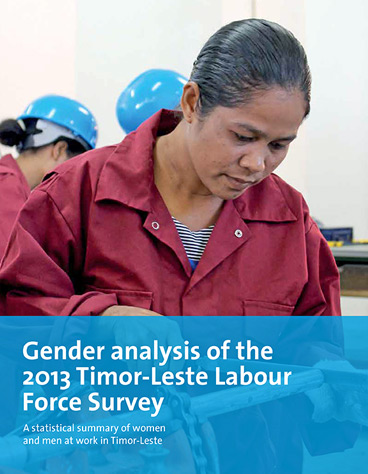 Gender Analysis of the 2013 Timor-Leste Labour Force Survey