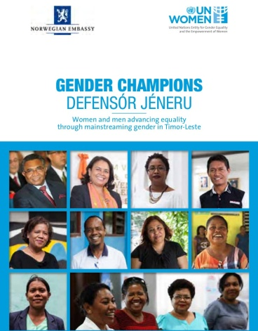 GENDER CHAMPIONS: Women and men advancing equality through mainstreaming gender in Timor-Leste