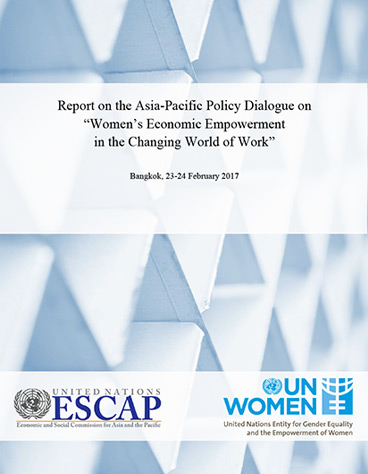 """Report on the Asia-Pacific Policy Dialogue on """"Women's Economic Empowerment in the Changing World of Work"""""""