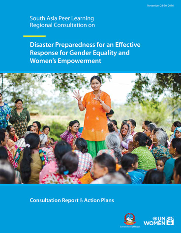 South Asia Peer Learning Regional Consultation on Disaster Preparedness for an Effective Response for Gender Equality and Women's Empowerment