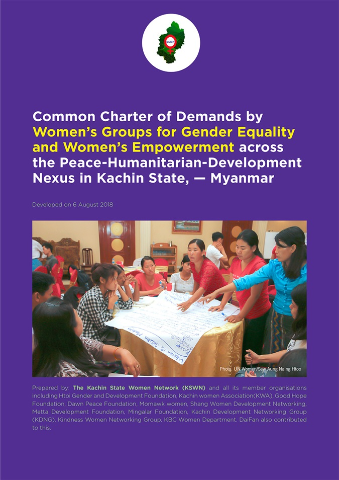 Common Charter of Demands by Women's Groups for Gender Equality and Women's Empowerment across the Peace-Humanitarian-Development Nexus in Kachin State, — Myanmar Developed on 6 August 2018