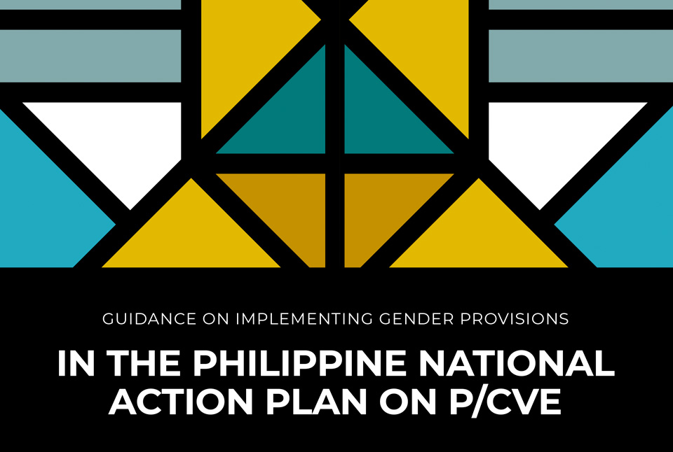 Implementing Gender Provisions: National Action Plan on Preventing and Countering Violent Extremism in the Philippines