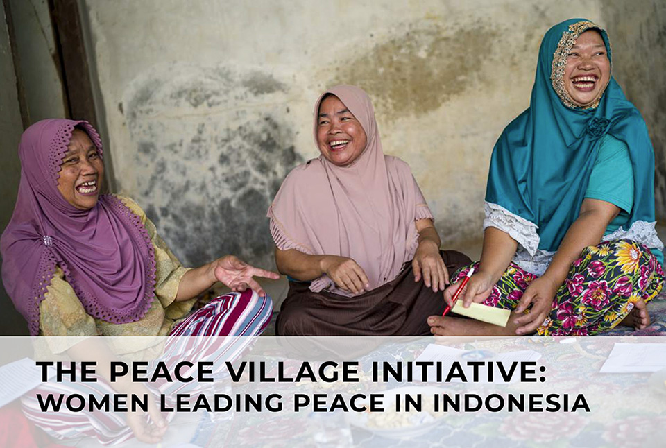 The Peace Village Initiative: Women Leading Peace in Indonesia