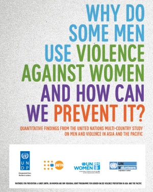 Unprecedented UN survey of 10,000 men in Asia and the Pacific reveals why some men use violence against women and girls and others do not