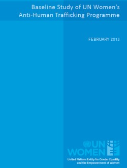 UN Women's Anti-trafficking Programme – A Baseline Study