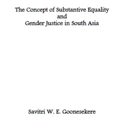 The Concept of Substantive Equality and Gender Justice in South Asia