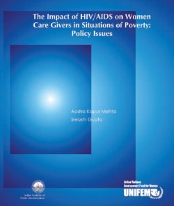 The Impact of HIV/AIDS on Women Care Givers in Situations of Poverty: Policy Issues