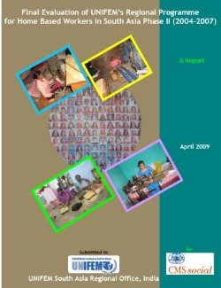 Final Evaluation of UNIFEM's Regional Programme on Home-based Workers in South Asia (Phase II, 2004-2007)