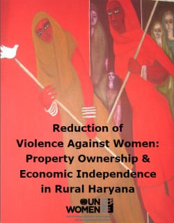 Reduction of Violence Against Women: Property Ownership & Economic Independence in Rural Haryana