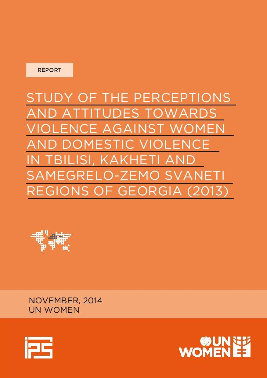 Perception of Violence against Women and Domestic Violence in Tbilisi, Kakheti and Samegrelo-Zemo Svaneti