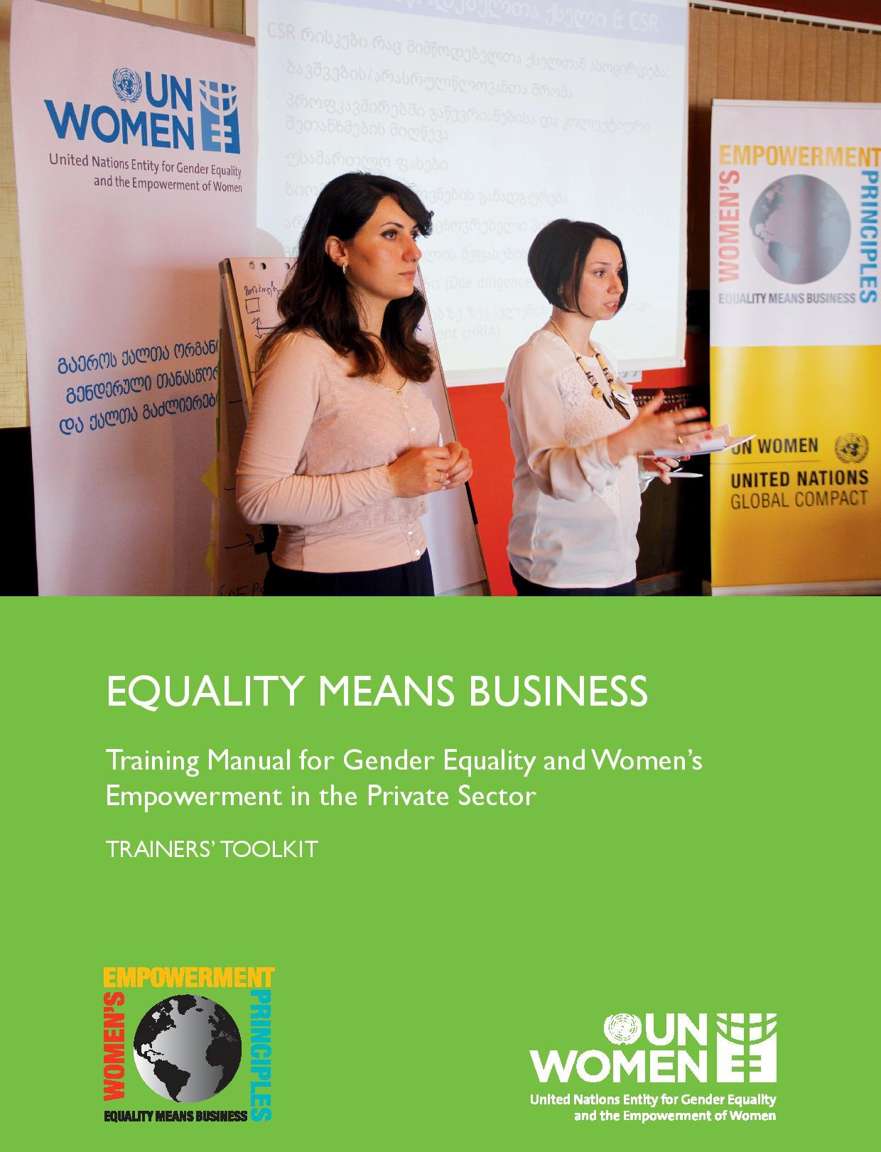 Equality Means Business: Training Manual for Gender Equality and Women's Empowerment in the Private Sector. Trainers' Toolkit