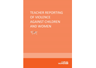 Teacher Reporting of Violence against Children and Women