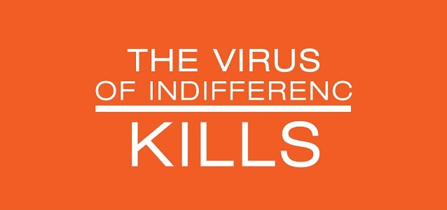 The virus of indifference kills