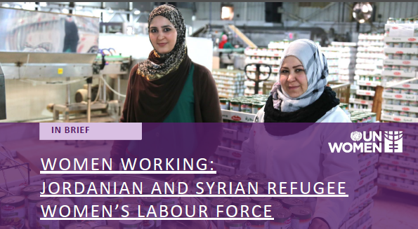 Women Working: Jordanian and Syrian Refugee Women's Labour Force (Brief)