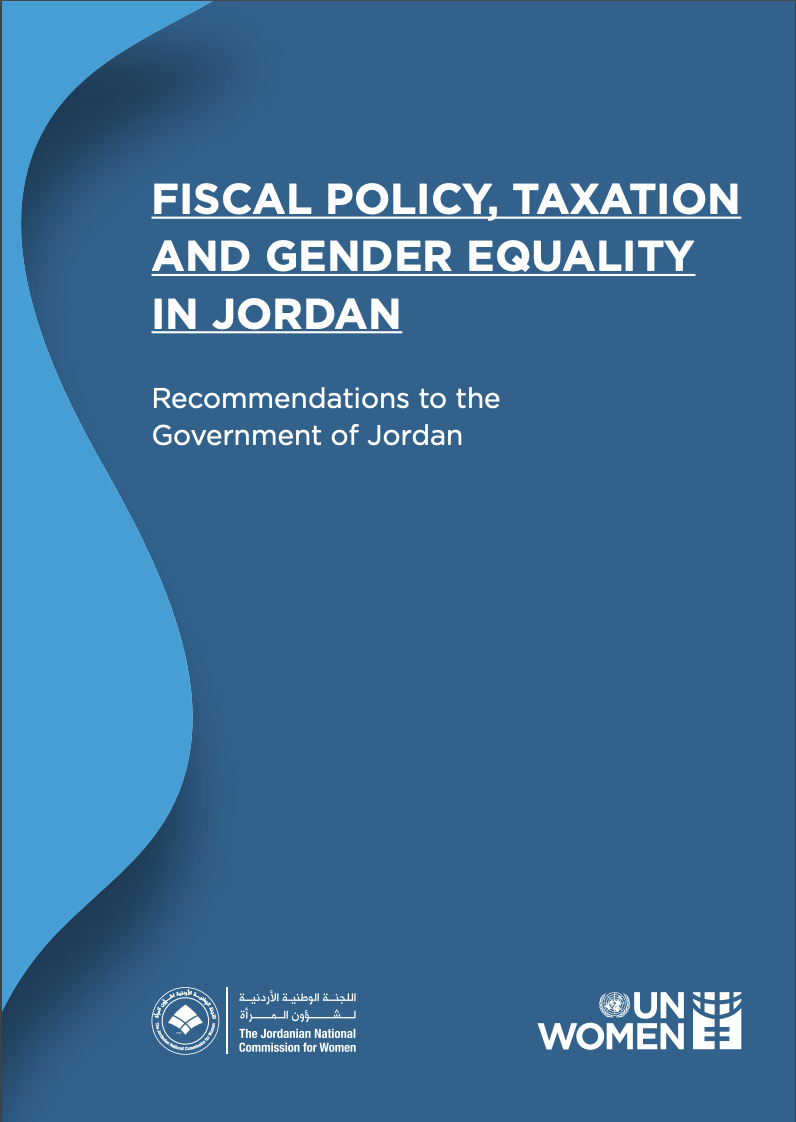 FISCAL POLICY, TAXATION AND GENDER EQUALITY IN JORDAN Recommendations to the Government of Jordan, UN Women and JNCW.