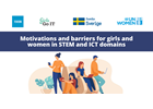 Motivations and barriers for girls and women in STEM and ICT domains