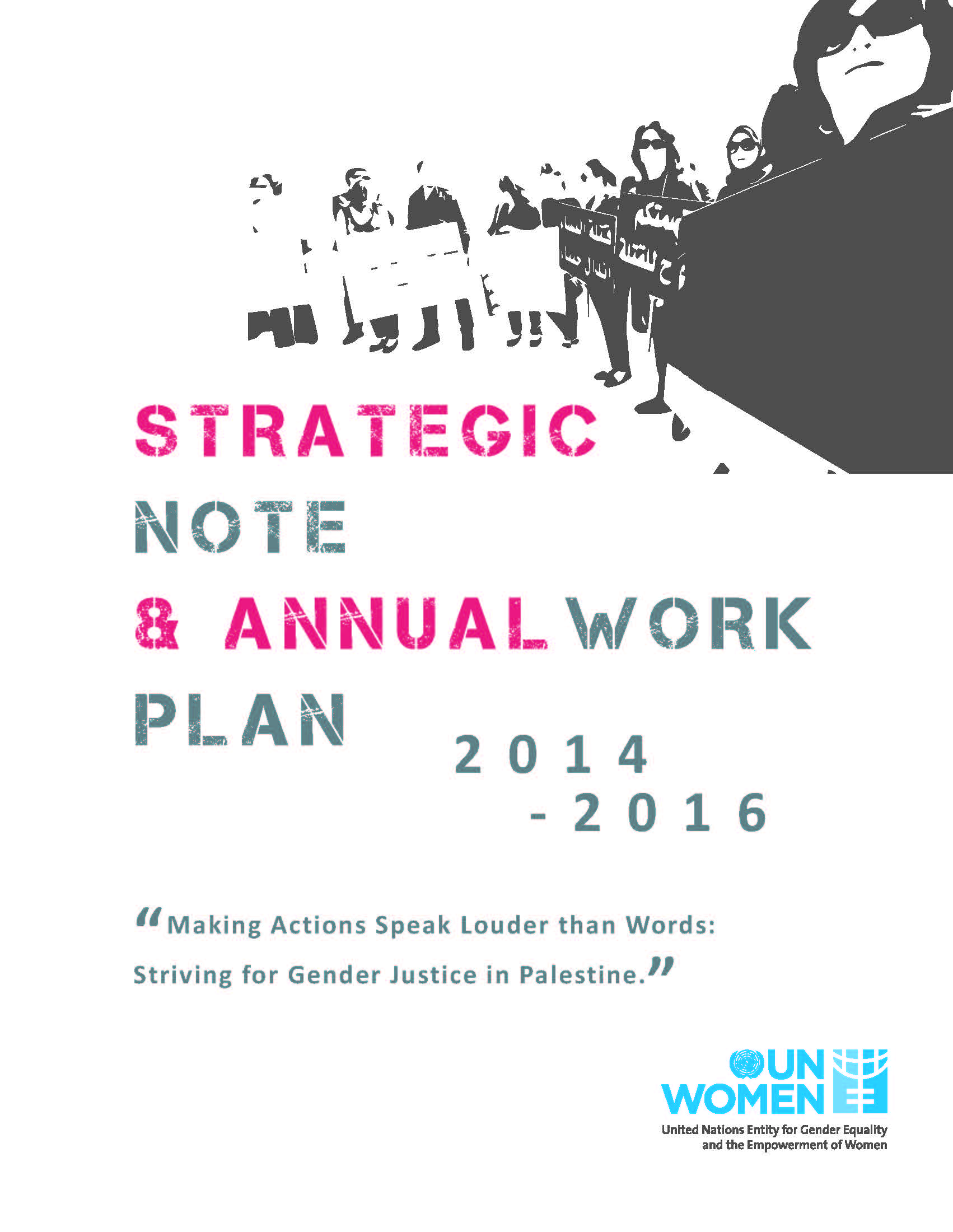 Strategic Note and Annual Work Plan 2014-2016 – Making Actions Speak Louder than Words: Striving for Gender Justice in Palestine""