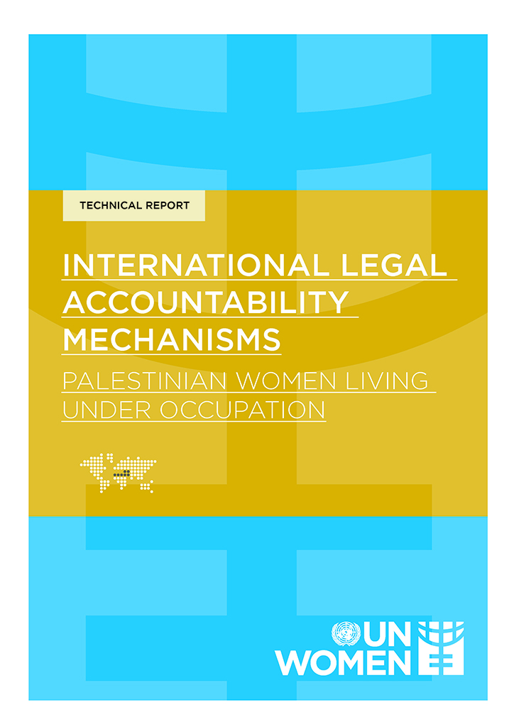 International Legal Accountability Mechanisms: Palestinian Women Living under occupation