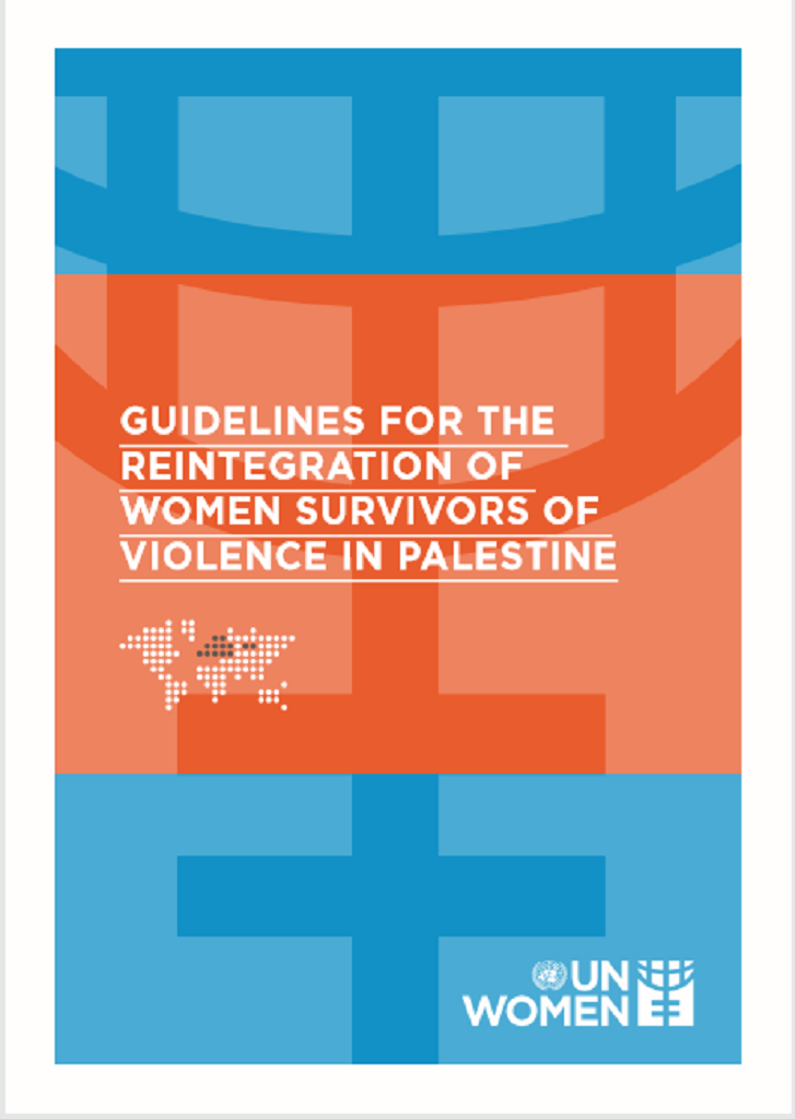 Guidelines for The Reintegration of Women Survivors of Violence in Palestine
