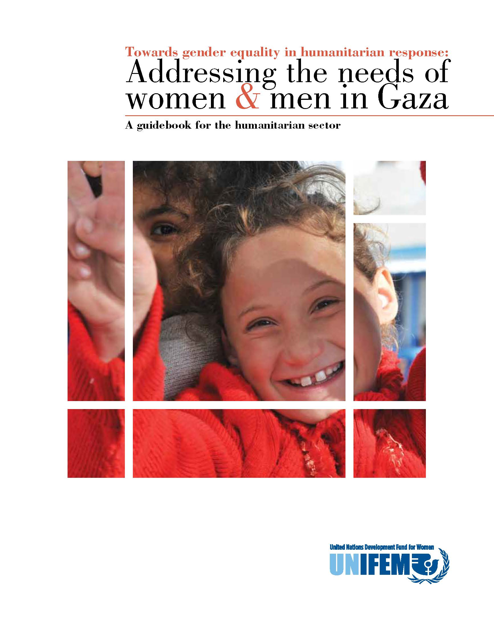 Towards Gender Equality in Humanitarian Response: Addressing the Needs of Women and Men in Gaza. A Guidebook for the Humanitarian Sector