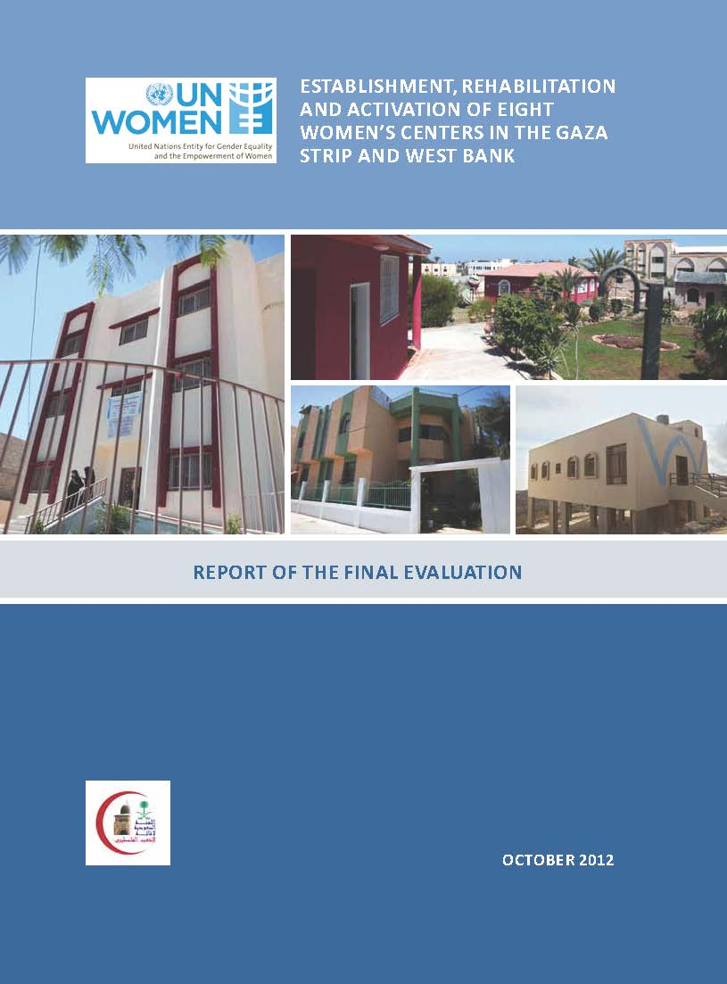 Establishment, Rehabilitation and Activation of Eight Women's Centers in the Gaza Strip and the West Bank - Report of the Final Evaluation