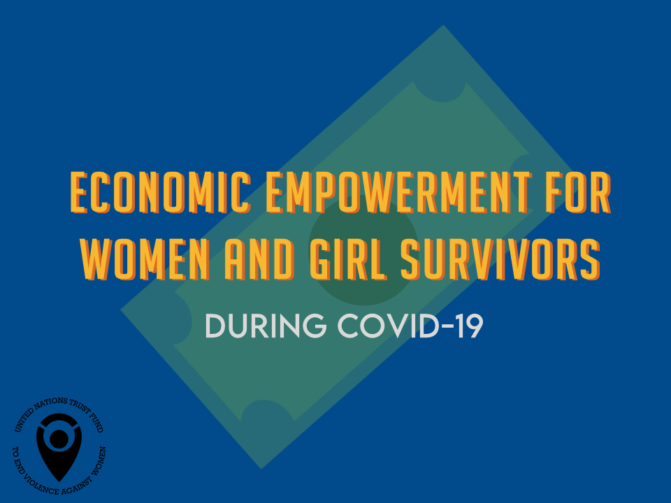 CAPEC graphics: Economic empowerment for women and girl survivors during COVID-19