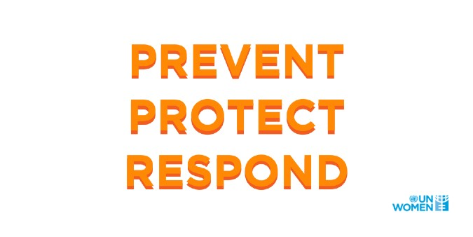 Prevent. protect. respond. Photo: UN Women