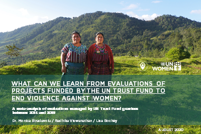 What can we learn from evaluations of projects funded by the UN Trust Fund to End Violence against Women? A meta-analysis of evaluations managed by UN Trust Fund grantees between 2015 and 2019.