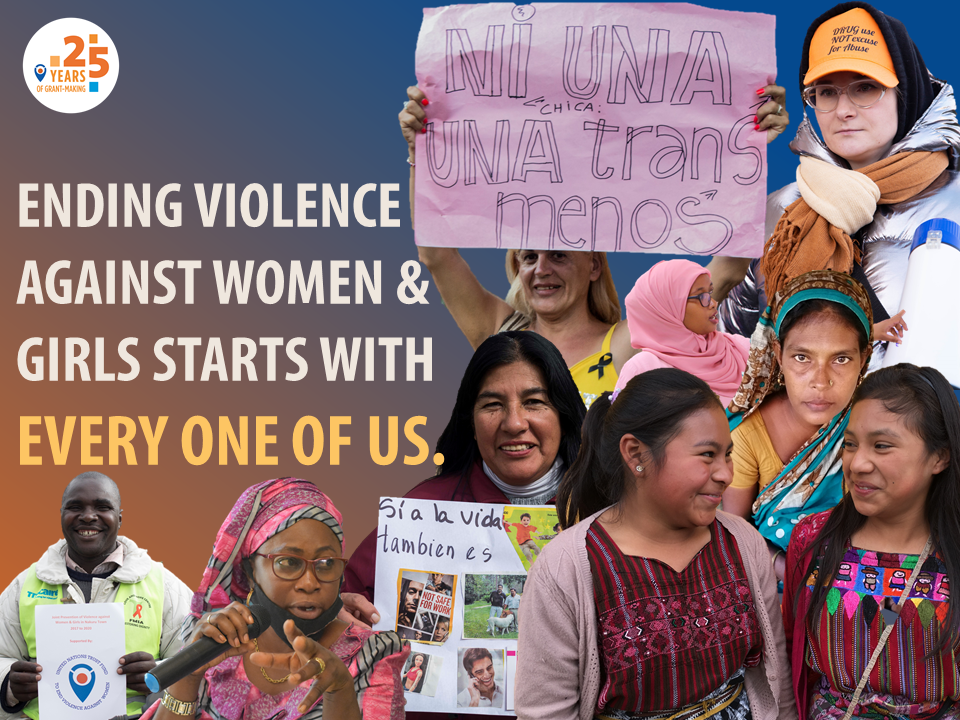 A photo collage of UN Trust Fund's beneficiaries with the line reads 'Ending violence against women and girls starts with every one of us', serves as an announcer for the hashtag Give 25 for UNTF 25 Challenge