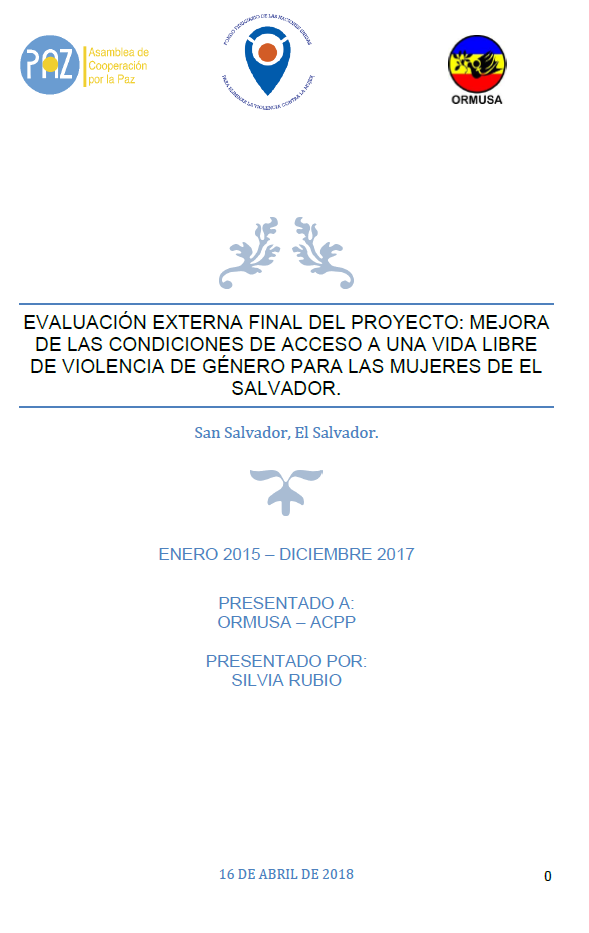 "Final Evaluation: ""Improvement of Conditions for Access to a Life Free of Gender Violence for Women in El Salvador"""