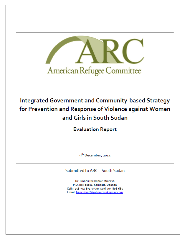 "Final Evaluation: ""Integrated Governmental and Community Based Strategy for Prevention and Response of Violence against Women and Girls in South Sudan"""