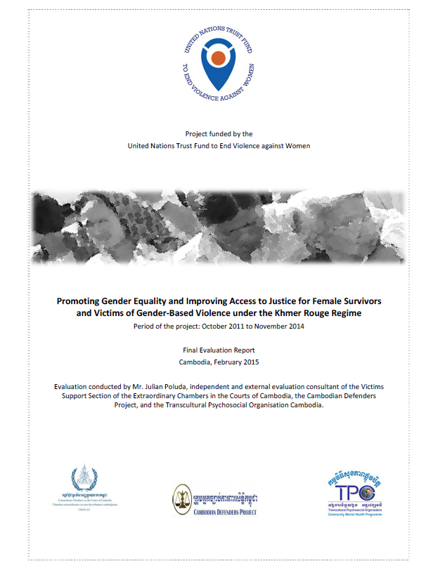 """Final Evaluation: """"Promoting Gender Equality and Improving Access to Justice for Female Survivors and Victims of Gender‐Based Violence under the Khmer Rouge Regime"""" (Cambodia)"""
