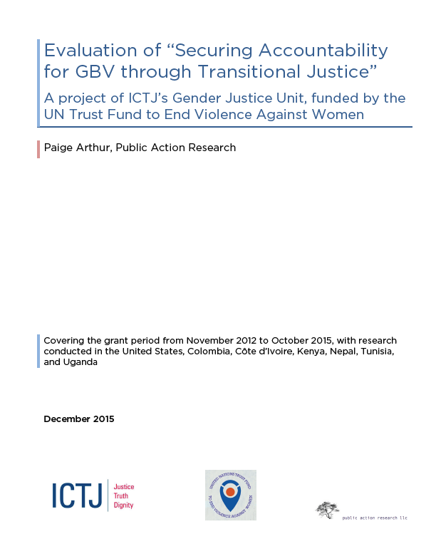 "Final Evaluation: Transitional Justice: Addressing Gender-Based Violence and Ensuring Women's Participation"" (Colombia, Côte de'Ivoire, Kenya, Nepal, Tunisia, Uganda)"