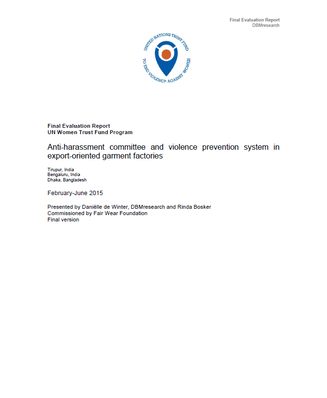 "Final Evaluation: ""Anti-Harassment Committee and Violence Prevention System in Export-Oriented Garment factories"" (India and Bangladesh)"