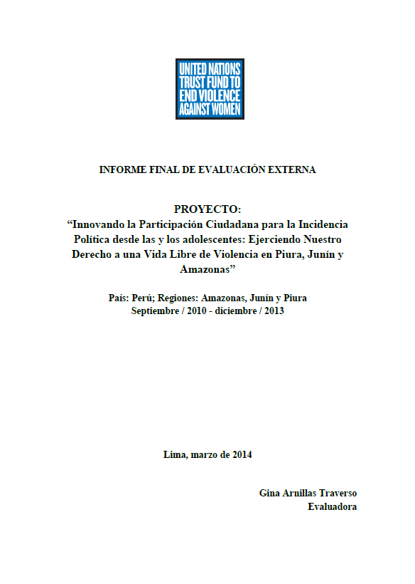 """Final Evaluation: Innovating Citizen Participation in Political Advocacy from Adolescence: Exercising Our Right to a Life Free of Violence in Piura, Junín and the Amazon"""" (Peru)"""
