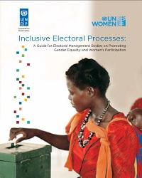 Inclusive Electoral Processes: A Guide for Electoral Management Bodies on Promoting Gender Equality and Women's Participation