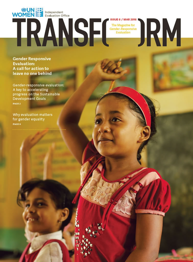 TRANSFORM – The magazine for gender-responsive evaluation – Issue 6, March 2016