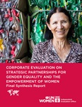 Corporate evaluation of UN Women's strategic partnerships for gender equality and the empowerment of women: Final synthesis report