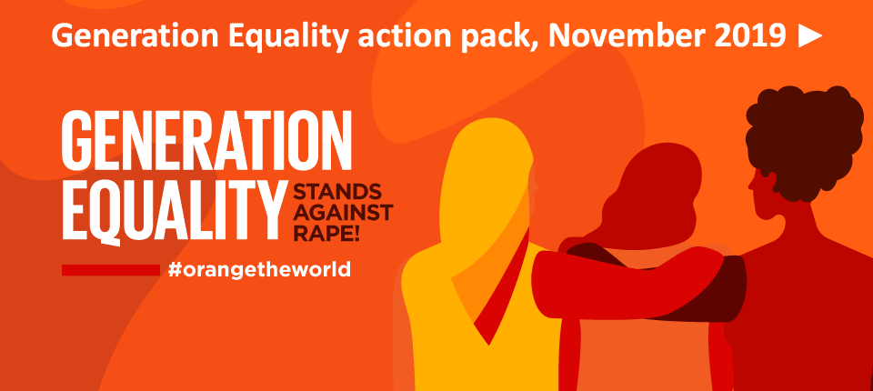 Generation Equality action pack, November 2019 – Generation Equality stands against rape