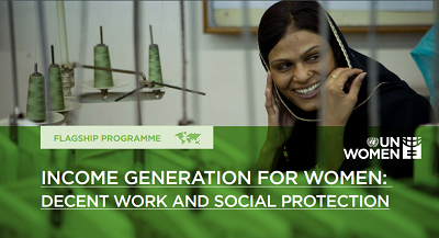 Income generation for women: Decent work and social protection