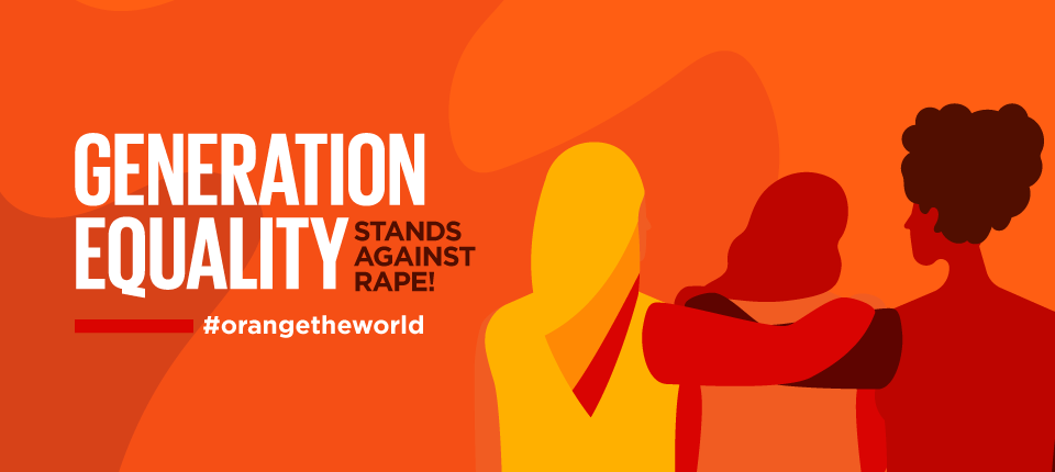 Generation Equality Stands against Rape. Orange the World