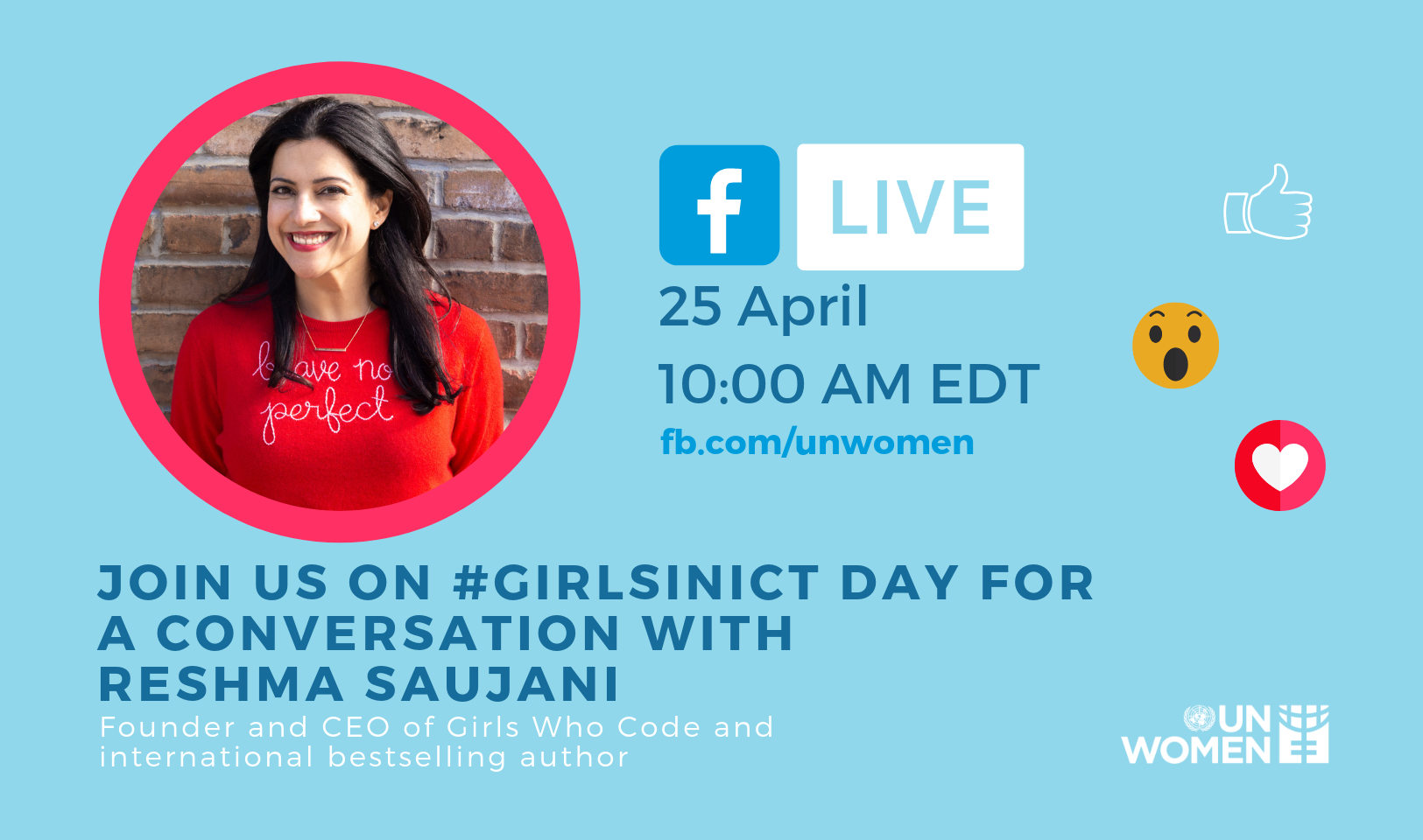 Join us on #GirlsInICT Day for a conversation with Reshma Saujani on FacebookLive