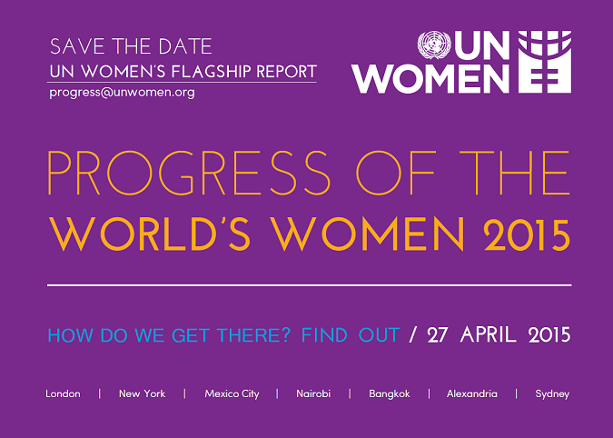 "UN Women's flagship report ""Progress of the World's Women"" is coming!"