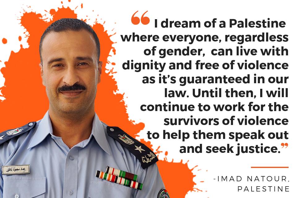 I dream of a Palestine where everyone, regardless of gender, can live with dignity and free of violence as it's guaranteed in our law. Until then, I will continue to work for the survivors of violence to help them speak out and seek justice.